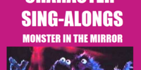 Character Sing-Alongs: Monster in the Mirror