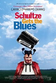 2005 - Schultze Gets the Blues Movie Poster