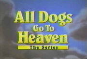 All Dogs Go to Heaven - The Series (title card)