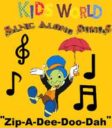 Kids World Sing Along Songs- Zip-A-Dee-Doo-Dah