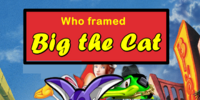 Who Framed Big the Cat