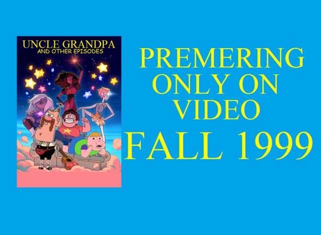 File:Uncle Grandpa And Other Episodes Coming Fall 1999.png