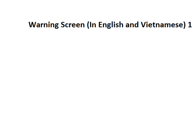 File:Warning Screen (In English and Vietnamese) 1.png