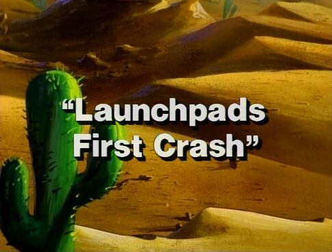 Launchpad's First Crash - DT