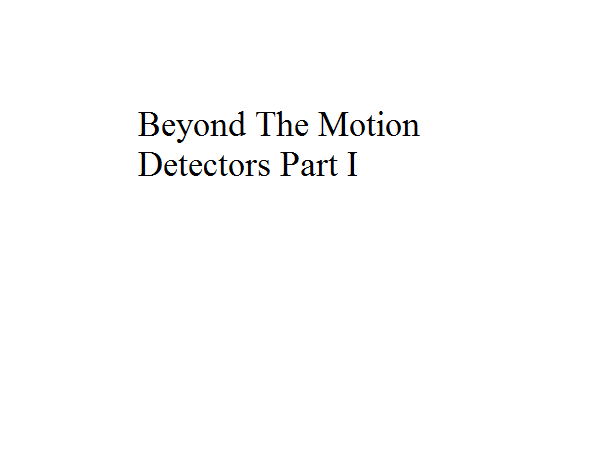 File:Beyond The Motion Detectors Part I.png