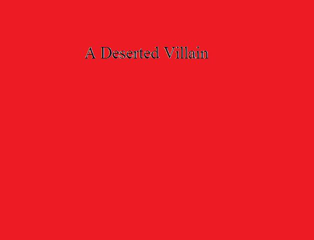 File:A Deserted Villain.png