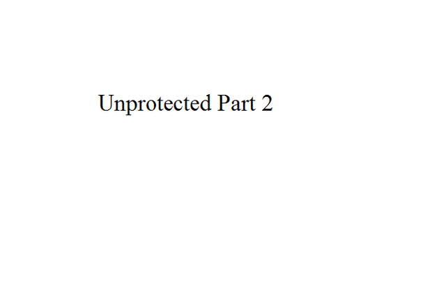 File:Unprotected Part 2.png