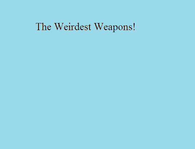 File:The Weirdest Weapons!.png