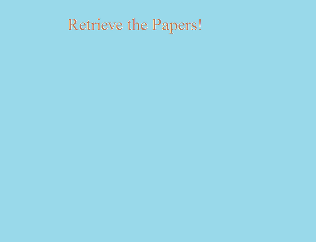 File:Retrieve the Papers!.png