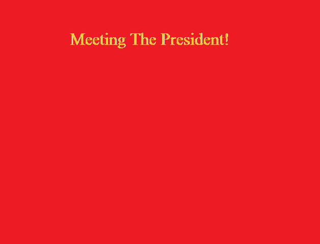 File:Meeting The President!.png