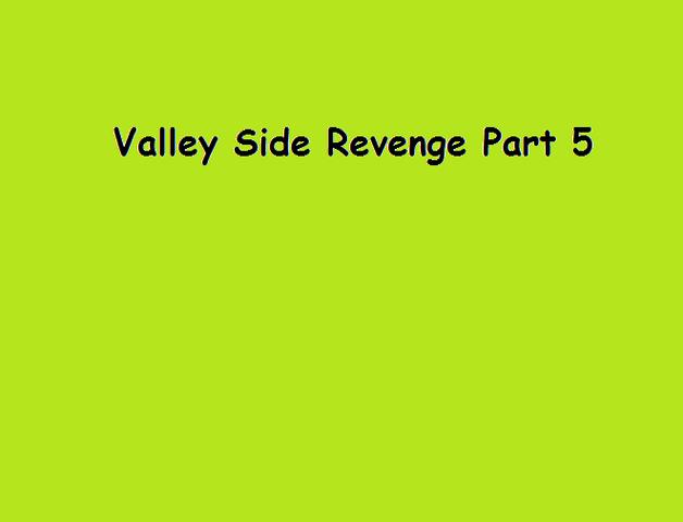 File:Valley Side Revenge Part 5.png