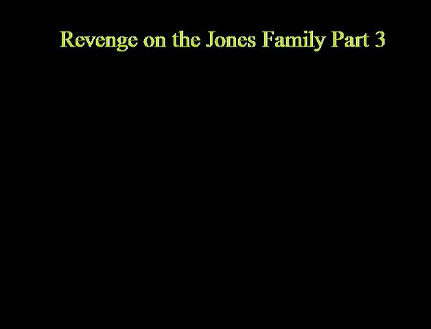 File:Revenge on the Jones Family Part 3.png