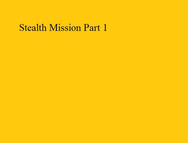 File:Stealth Mission Part 1.png