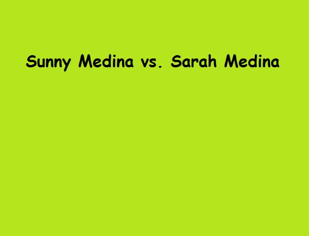 File:Sunny Medina vs. Sarah Medina.png