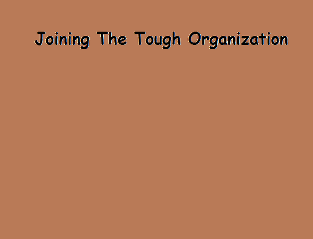File:Joining The Tough Organization.png