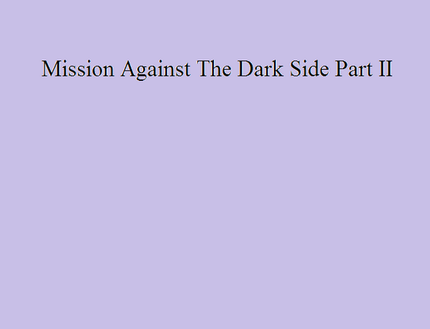 File:Mission Against The Dark Side Part II.png