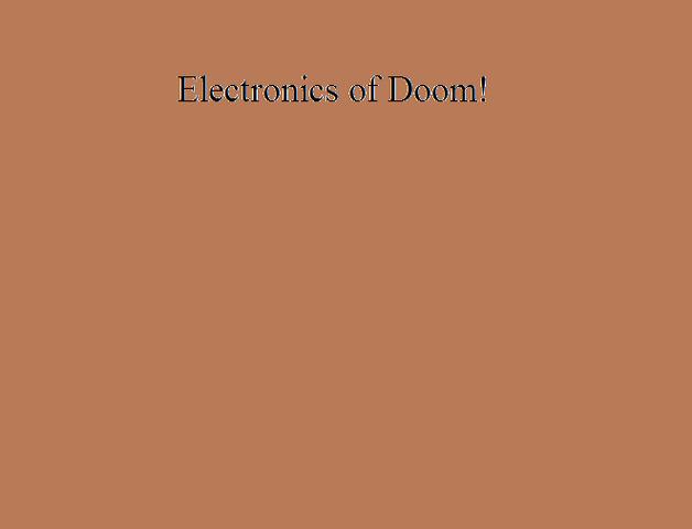File:Electronics of Doom!.png