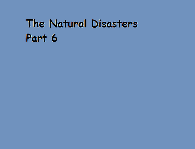 File:The Natural Disasters Part 6.png