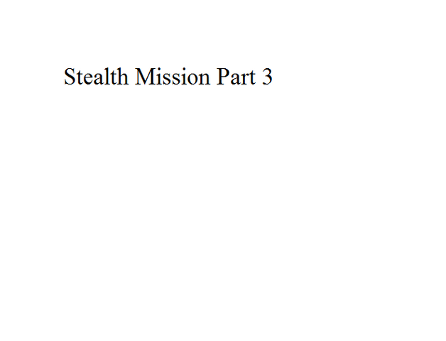 File:Stealth Mission Part 3.png