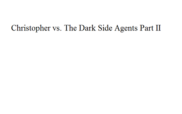 File:Christopher vs. The Dark Side Agents Part II.png
