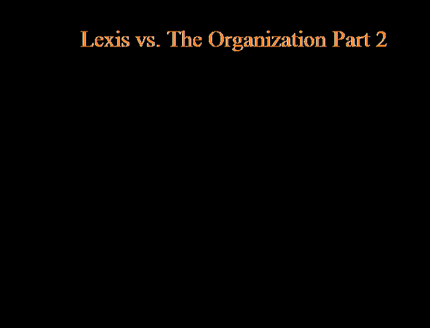 File:Lexis vs. The Organization Part 2.png