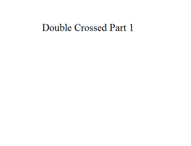 File:Double Crossed Part 1.png