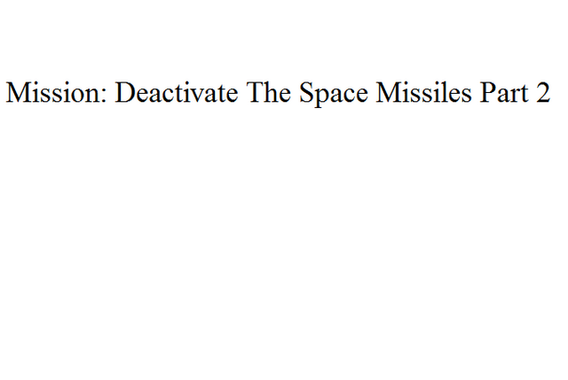 File:Mission Deactivate The Space Missiles Part 2.png