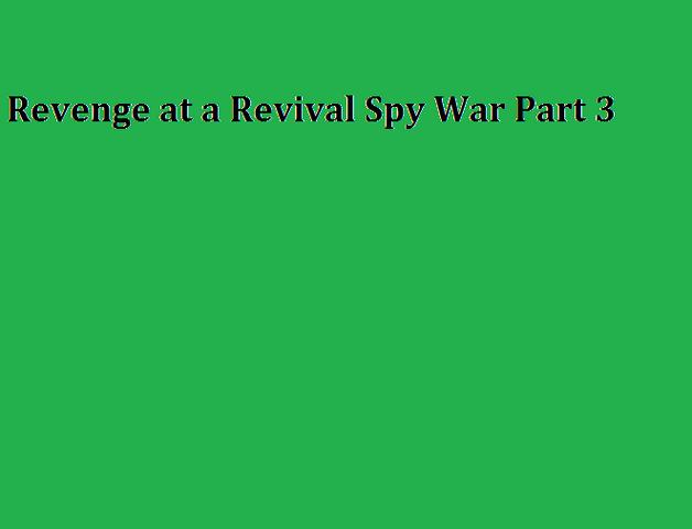 File:Revenge at a Revival Spy War Part 3.png