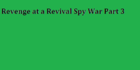 Revenge at a Revival Spy War Part 3