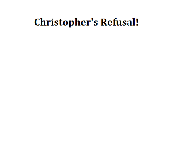 File:Christopher's Refusal!.png