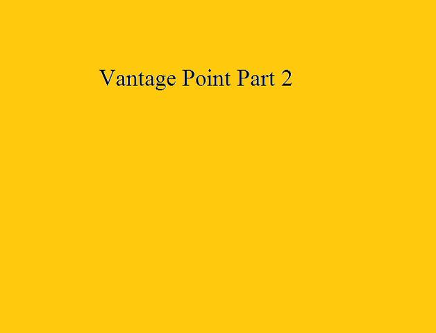 File:Vantage Point Part 2.png