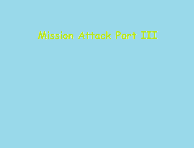 File:Mission Attack Part III.png