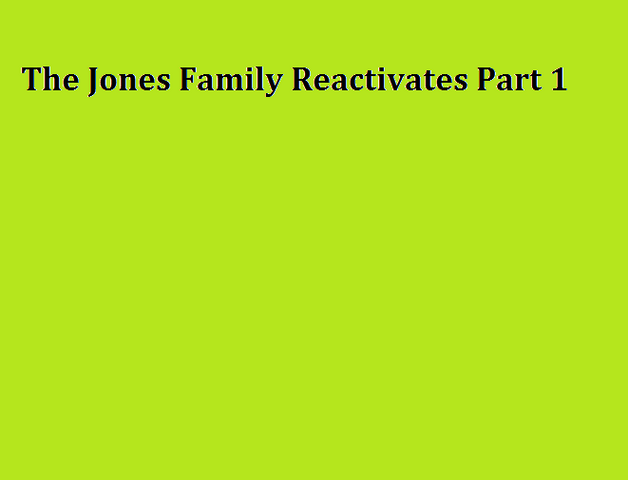 File:The Jones Family Reactivates Part 1.png