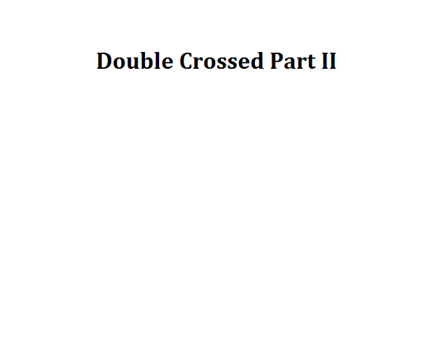 File:Double Crossed Part II.png
