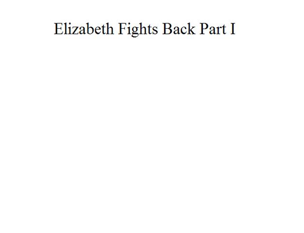File:Elizabeth Fights Back Part I.png
