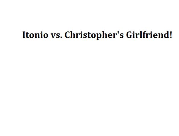File:Itonio vs. Christopher's Girlfriend!.png