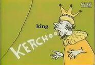 A king's kerchoo