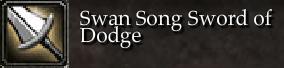 Swan Song Sword of Dodge