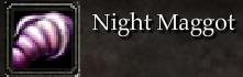Night Maggot