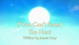 If You Can't Stand The Heat title card