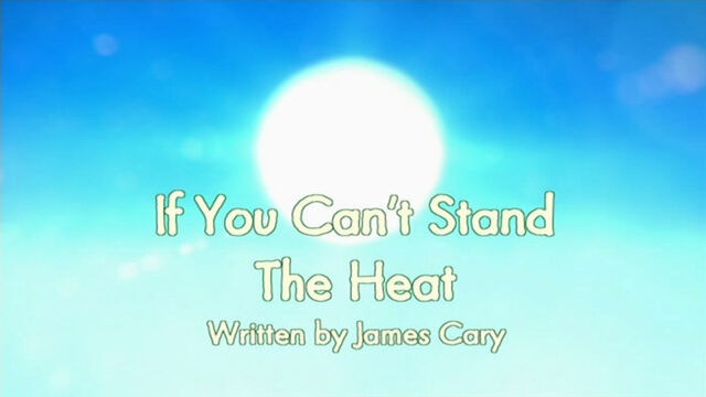 File:If You Can't Stand The Heat title card.jpg