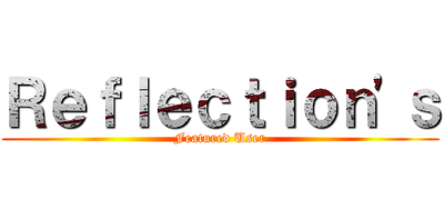 Reflection's Featured User