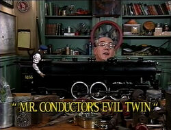 Mr.Conductor'sEvilTwinTitleCard