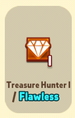 ItemAbilityUnlockedTreasure Hunter1Flawless