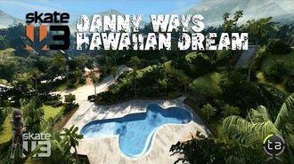 Skate 3 - Danny Ways Hawaiian Dream DLC (The Dream Track Tranny OTL)