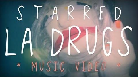 """Starred - """"LA Drugs"""" (Official Music Video)"""