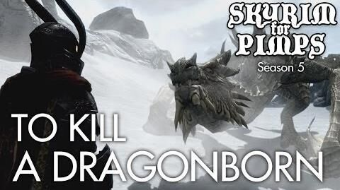 Skyrim For Pimps - To Kill a Dragonborn (S5E29) - Walkthrough