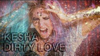 Ke$ha - Dirty Love