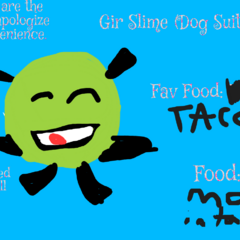 Gir Slime (Dog Suit) by Peaches The Ninja Cat.
