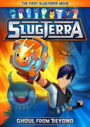 Slugterra Ghoul from Beyond